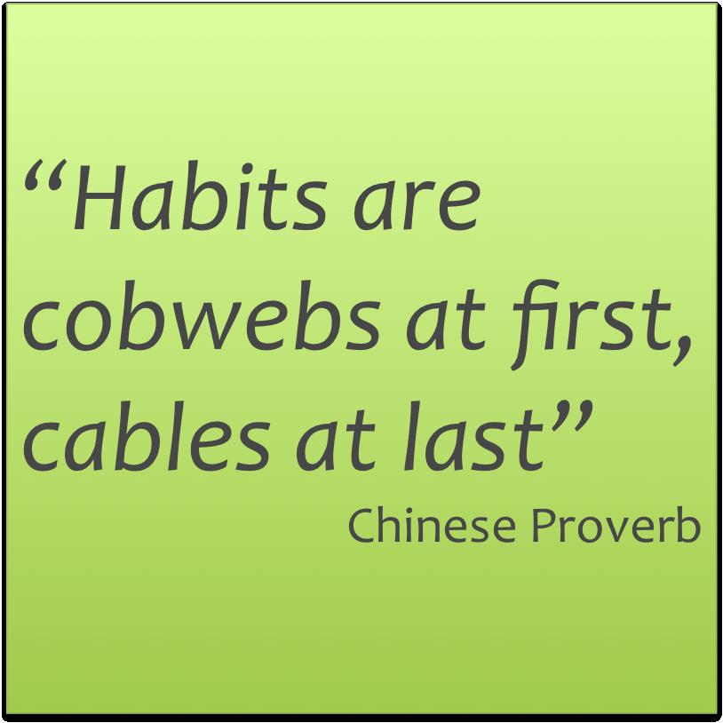 Habits are cobwebs